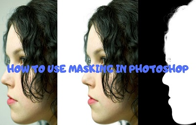HOW TO USE MASKING IN PHOTOSHOP