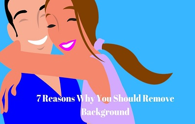 7 Reasons Why You Should Remove Background Photoshop
