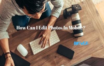 How Can I Edit Photos